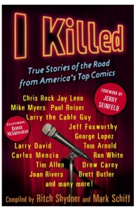 i-killed-true-road-stories-from-americas-top-comedians-featuring-bernie-mcgrenahan